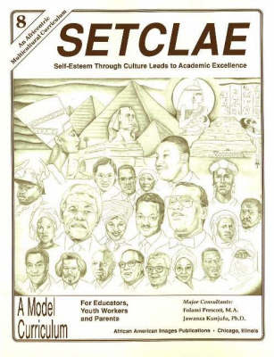 SETCLAE, Eighth Grade Self-Esteem Through Culture Leads to Academic Excellence by Dr. Jawanza Kunjufu, Folami Prescott