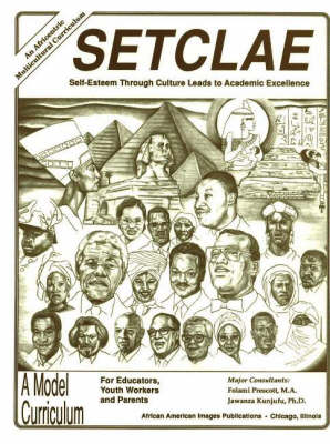 SETCLAE, High School Self-Esteem Through Culture Leads to Academic Excellence by Dr. Jawanza Kunjufu, Folami Prescott