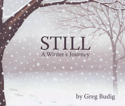 Still A Winter's Journey by Greg Budig