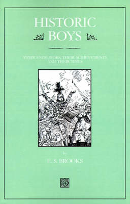 Historic Boys: Their Endeavors, Their Achievements and Their Times by E. S. Brooks