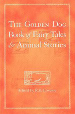 The Golden Dog Book of Fairy Tales and Animal Stories by Robert Lovejoy