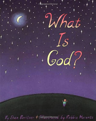 What is God? by Etan Boritzer, Etan Bortzer