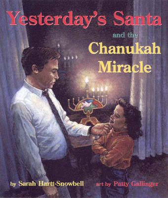 Yesterday's Santa and the Chanukah Miracle by Sarah Hartt-Snowbell