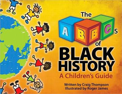 The ABC's of Black History A Children's Guide by Craig Thompson