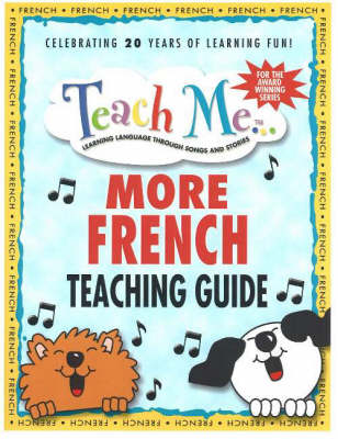 Teach Me More French Teaching Guide Learning Language Through Songs and Stories by Judy Mahoney