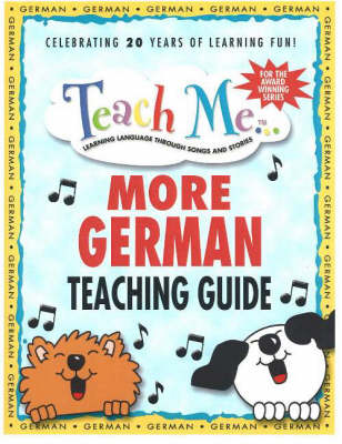 Teach Me More German Teaching Guide Learning Language Through Songs and Stories by Judy Mahoney