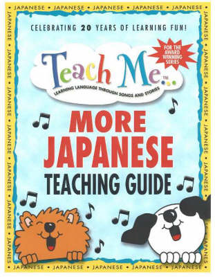 Teach Me More Japanese Teaching Guide Learning Language Through Songs and Stories by Judy Mahoney