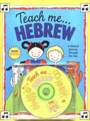 Teach Me... Hebrew A Musical Journey Through the Day by Judy Mahoney