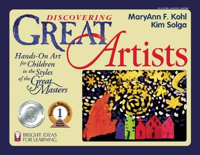 Discovering Great Artists Hands-On Art for Children in the Styles of the Great Masters by MaryAnn F. Kohl, Kim Solga
