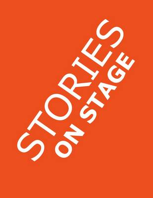 Stories on Stage Children's Plays for Readers Theater, with 15 Reader's Theatre Play Scripts from 15 Authors, Including Roald Dahl's The Twits and Louis Sachar's Sideways Stories from Wayside School by Aaron Shepard