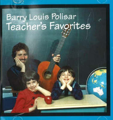 Teacher's Favorites Barry Louis Polisar Sings About School and Other Stuff by Barry Louis Polisar
