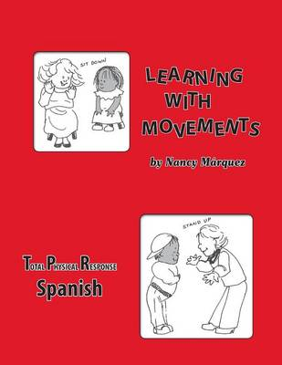 Learning with Movements- Spanish by Nancy Marquez