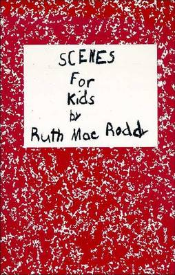 Scenes for Kids by Ruth Mae Roddy