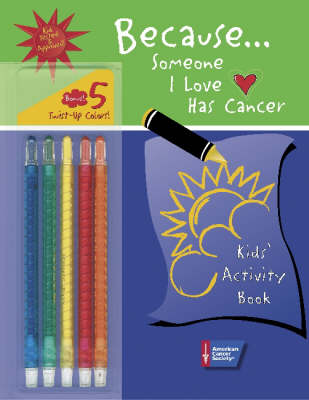 Because Someone I Love Has Cancer Kids' Activity Book by Terri Ades