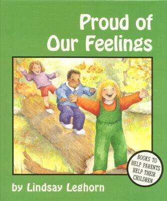 Proud of Our Feelings by Lindsay Leghorn