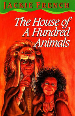 The House of a Hundred Animals by Jackie French