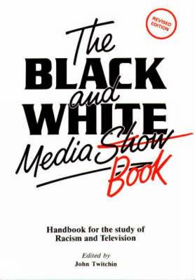 The Black and White Media Book by John Twitchin