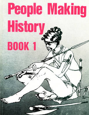 People Making History by Peter Storr Garlake, Andre Proctor