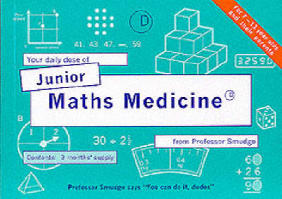 Junior Maths Medicine by S. Smudge