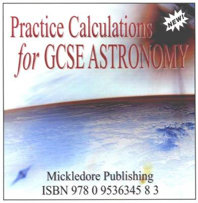 New Practice Calculations for GCSE Astronomy by Anne-Michelle D'Anjou, Richard O'Shea