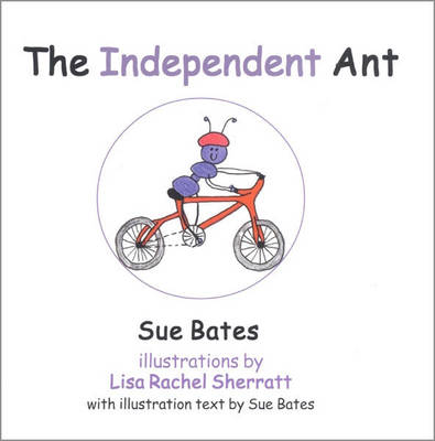 The Independent Ant by Sue Bates