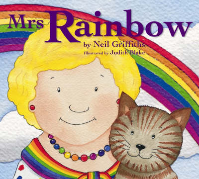Mrs Rainbow by Neil Griffiths