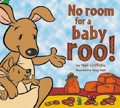 No Room for a Baby Roo! by Neil Griffiths