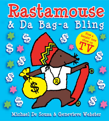 Rastamouse and Da Bag-a Bling by Michael De Souza, Genevieve Webster
