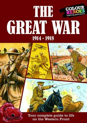Great War A Heroes History of by Andrew Robertshaw, Les Ives