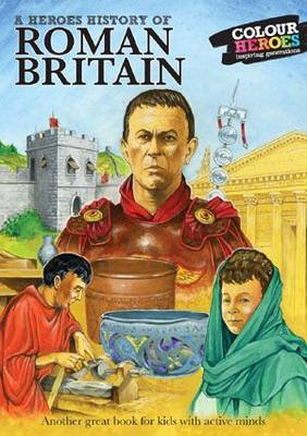 Roman Britain A Heroes History of by William Webb