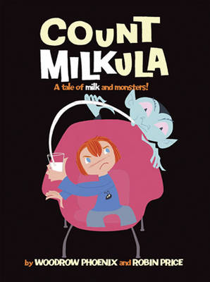 Count Milkula by Woodrow Phoenix, Robin Price