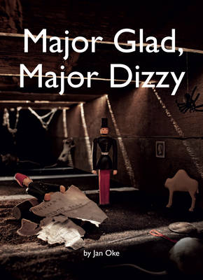 Major Glad, Major Dizzy by Jan Oke, Ian Nolan
