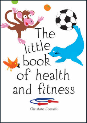 The Little Book of Health and Fitness by Christine Coirault