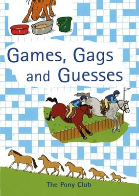 Games, Gags and Guesses by Annie Horwood