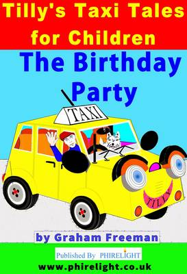 Tilly's Taxi Tales for Children The Birthday Party by Graham Freeman