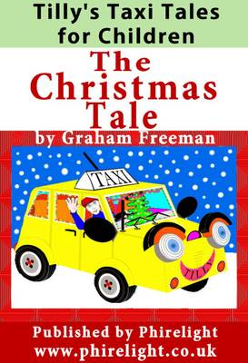 Tilly's Taxi Tales for Children 'The Christmas Tale' by Graham Freeman