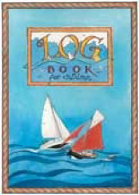 Log Book for Children by Claudia Myatt, Robin Knox-Johnston