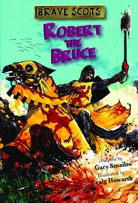 Brave Scots Robert the Bruce by