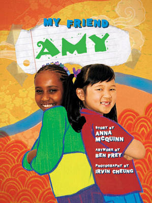 My Friend Amy by Anna McQuinn, Ben Frey