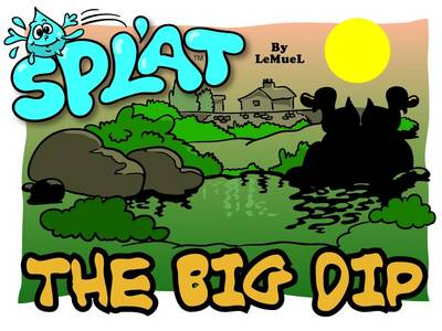 Splat The Big Dip by A.E. Gale