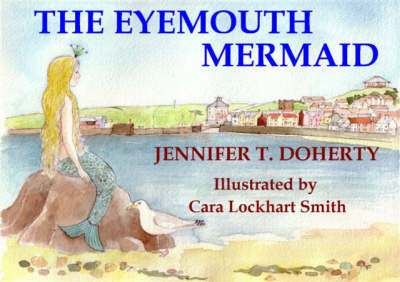 The Eyemouth Mermaid by Jennifer T. Doherty