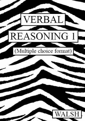 Verbal Reasoning Multiple Choice Version Papers 1-4 by Mary Walsh, Barbara Walsh