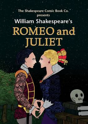 Romeo and Juliet in Full Colour, Cartoon Illustrated Format by William Shakespeare
