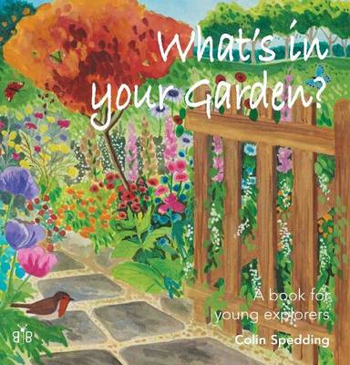 What's in Your Garden? A Book for Young Explorers by Sir Colin Spedding