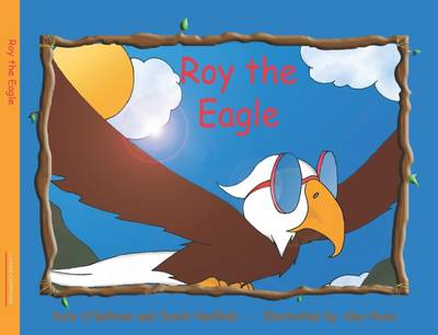 Roy The Eagle by Kate O'Sullivan, David Harfield