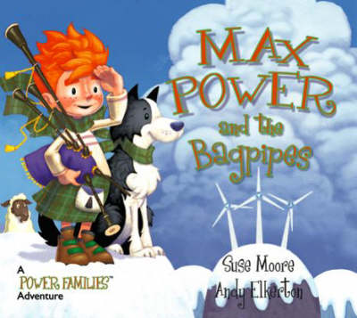Max Power and the Bagpipes A Power Families Adventure by Suse Moore