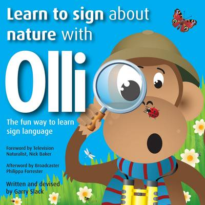 Learn to Sign About Nature with Olli The Fun Way to Learn Sign Language by Garry Slack