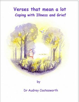 Coping with Illness and Grief by Audrey Coatesworth