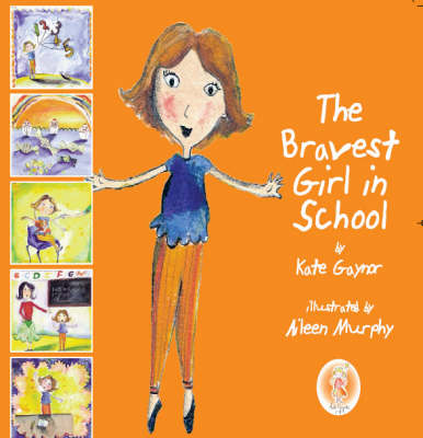 The Bravest Girl in School by Kate Gaynor