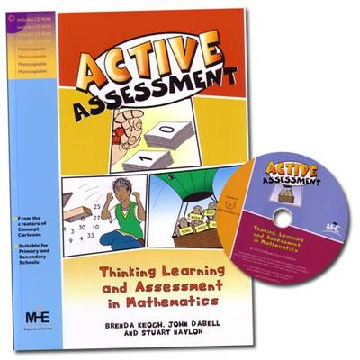 Active Assessment for Mathematics Thinking, Learning and Assessment in Mathematics by S Naylor, B Keogh, J Dabell
